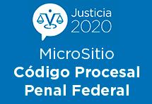 Micrositio del Código Procesal Penal Federal